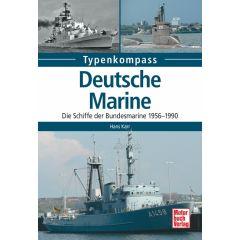 Deutsche Marine Die Schiffe der Bundesmarine 1956-1990